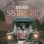 Bisa Kdei – Sister Girl (Prod. By Bisa Kdei)