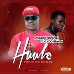 Charlorson – Huule ft Koo Ntakra (Prod By King One Beatz)