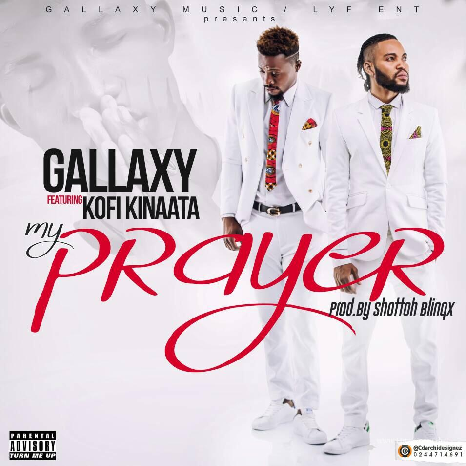 Gallaxy - Prayer ft Kofi Kinaata (Prod By Shotto Blingx)
