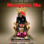 Jaystone – Mongyae Me (Ft. Andy) Prod. By Montana
