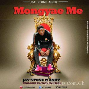 Jaystone Mongyae Me Ft. Andy Prod. By Montana 300x300 - Jaystone - Mongyae Me (Ft. Andy) Prod. By Montana