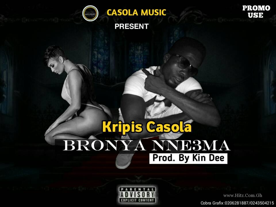 Krispis Casola – Bronya Nneema (Prod. By Kin Dee)