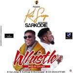 Kurl Songx – Whistle ft Sarkodie (Prod By KayWa)