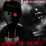 Kwojo Boakye – Yatra Becareful (Feat. Cabum) (Prod. By Lazzy Beatz)