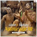 Lil Win – Nyame Gye Me (feat Top Kay) (Prod. by Slo Deezy)