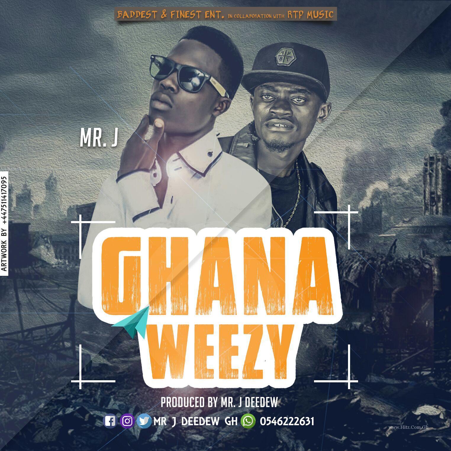 Mr J - Nkansah Ghana Weezy (Prod. By Mr. J Deedew)