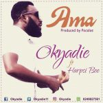 Okyadie – Ama (ft. Harpsi  Bee) Prod. By Pocalos