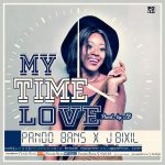 Pando Bans ft J.Bixil – My Time Love (Prod. by JB)