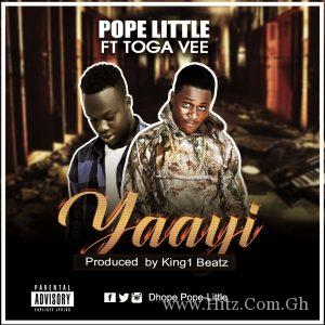 Pope Little ft Toga Vee Yaayi Prod by King1 beatz 300x300 - Pope Little ft Toga Vee - Yaayi (Prod by King1 beatz)