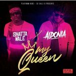 Shatta Wale – My Queen ft. Aidonia