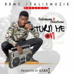 Talisman – Turn Me On (Ft. Transforma) Prod. By Karis