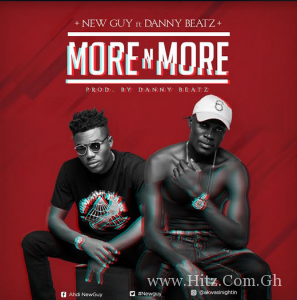 New Guy ft Danny Beatz – More And More (Prod by Danny Beatz)