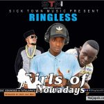 Ringless – Girls of Nowadays  ft Tutulapato x Eduwodzi (Prod by Eddy kay beats)