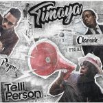 Timaya – Telli Person ft. Olamide & Phyno