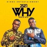 2Set – Why (Prod. By Apya)