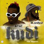 AYAT feat. M.anifest – Kudi (Prod. by Magnom)