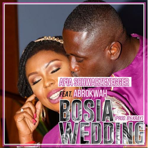 Afia Schwarzenegger feat Abrokwah – Bosia Wedding (Prod. by XRay)