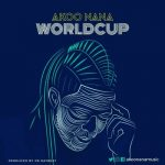 Akoo Nana – World Cup (Prod By Dr Ray)