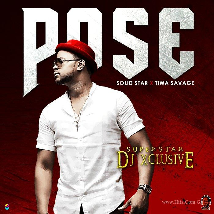 DJ Xclusive ft. Tiwa Savage x Solidstar – Pose
