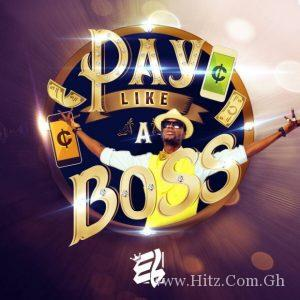 E.L Pay Like A Boss Prod By EL 300x300 - E.L - Pay Like A Boss (Prod By EL)