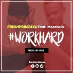 Freshprinz (4×4) ft Maccasio – Work Hard (Prod. by ODB)