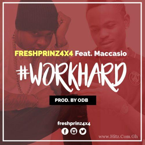 Freshprinz (4x4) ft Maccasio - Work Hard (Prod. by ODB)