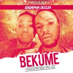 Gadapha Dozza – Bekume (Prod. By Roll Joe)