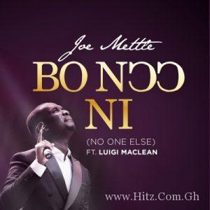 Joe Mettle ft Luigi Maclean – Bo Noo Ni (No One Else)
