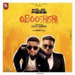 Kojo Piesie ft Wisa Greid – Oboo Shishi (Prod by Mix Master Garzy)