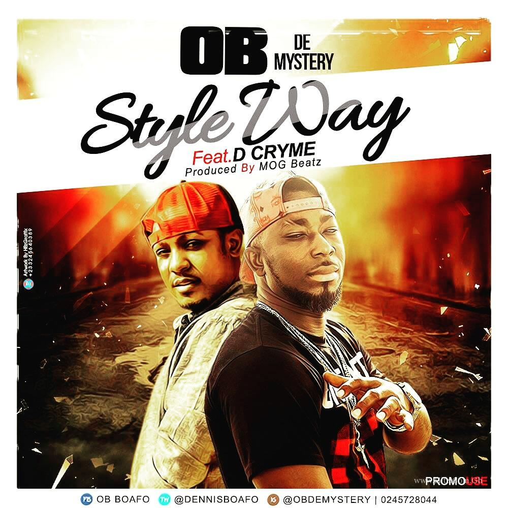 OB DeMystery Ft. D Cryme – Style Way (Prod. By MOG Beatz)