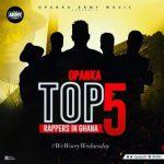 Opanka – Top 5 Rappers In Ghana (Prod. by Ephraim)