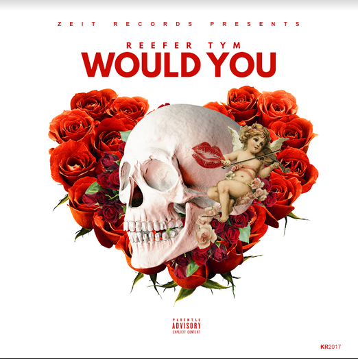 Reefer Tym – Would You (Prod.by Reefer Tym)