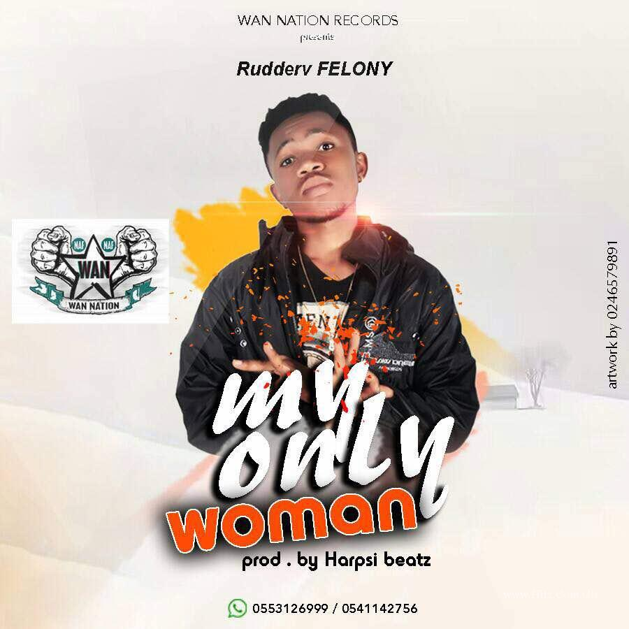 Rudderv Felony - My Only Woman (Prod. By Harpsi)