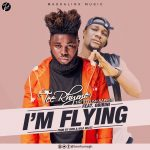 Tee Rhyme ft Obibini – I'm Flying (Prod by BPM & Kilo Beatz)