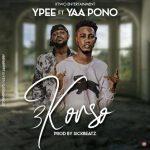 Ypee – Ekorso ft. Yaa Pono (Prod By  Sickbeatz)