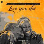 Patoranking – Love You Die ft Diamond Platinumz (Prod By Masta Garzy)
