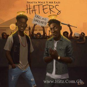 Mr Eazi – Haters ft Shatta Wale