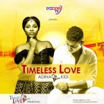 Adina – Timeless Love ft Kidi (Prod By Richie)