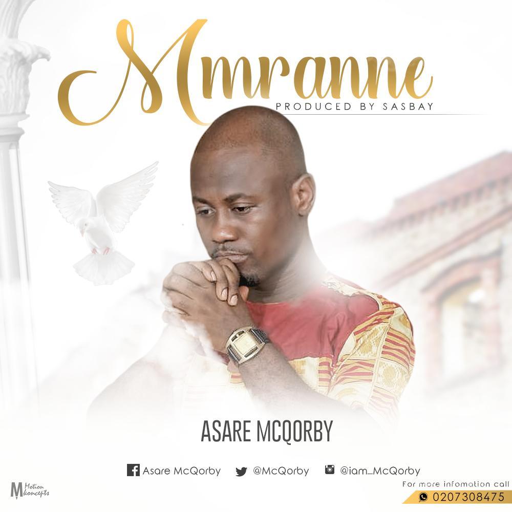 Asare Mcqorby – Mmranne (Prod. By Sasbay)