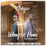 Cabum ft. Strongman – Wonye Hwee (Prod by Cabum)