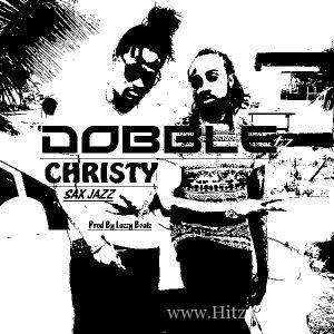 Dobble – Christy (Sax Jazz)(Prod. By Lazzy Beatz)