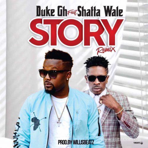 Duke ft. Shatta Wale – Story (Remix)
