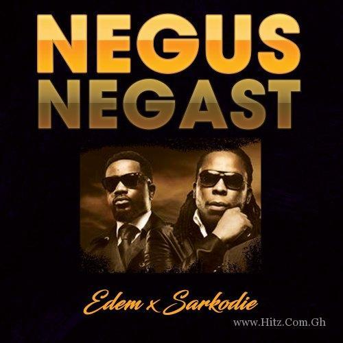 Edem x Sarkodie - Negus Negast (Prod By Kemenya)