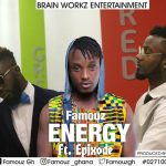 Famouz ft. Epixode – Energy (Prod. by Eyoh Soundboy)
