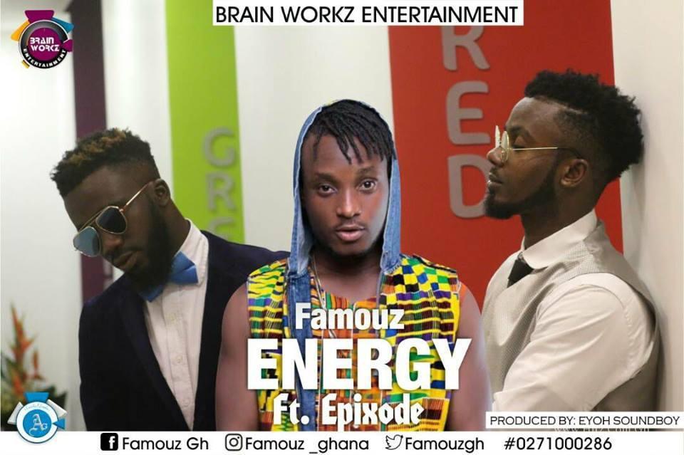 Famouz ft. Epixode – Energy (Prod. by Eyoh Soundboy)