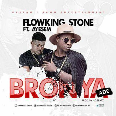 Flowking Stone ft Ayesem - Bronya Ade (Prod. By K.C Beatz)