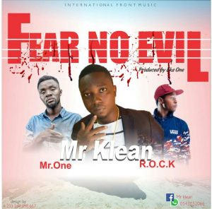 IMG 20171001 WA0018 300x296 - Mr. Klean x Rock & Mr. One - Fear No Evil (Prod.by EKA)