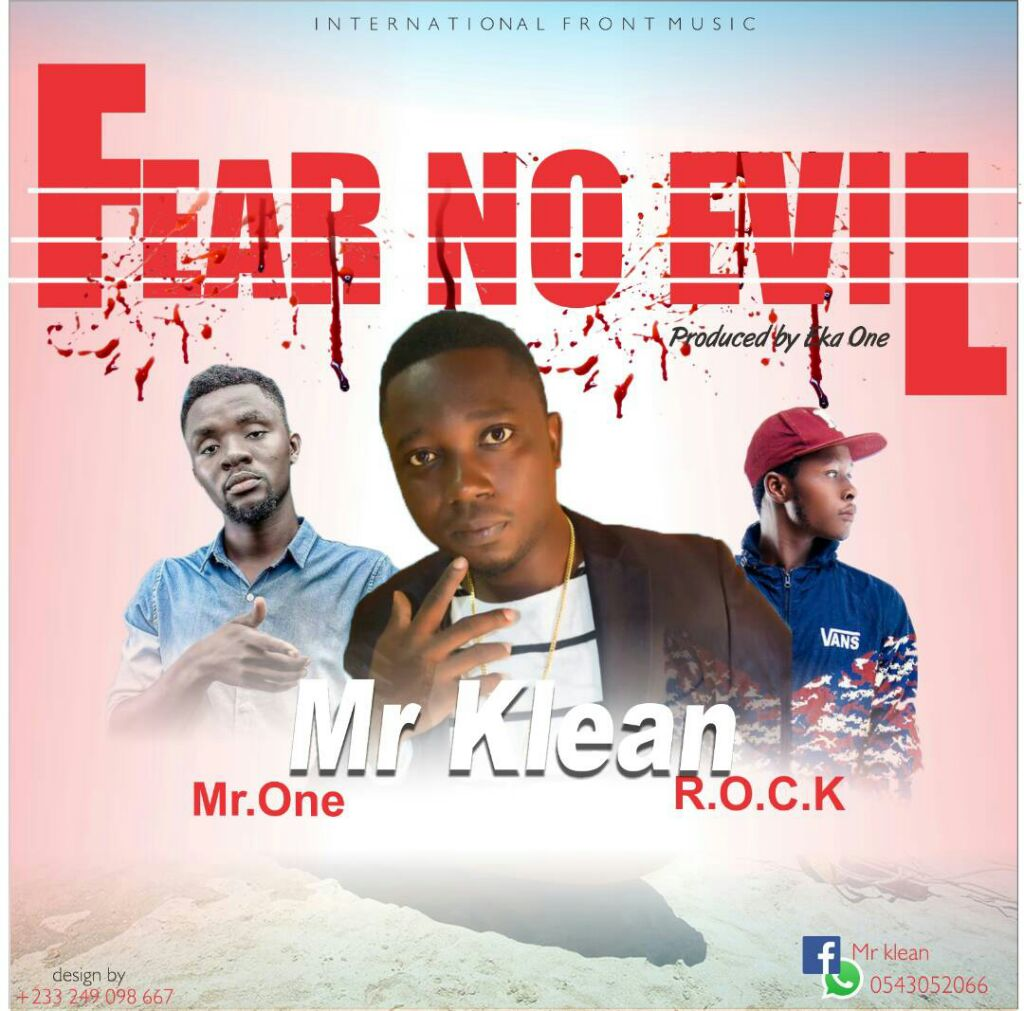 Mr. Klean x Rock & Mr. One – Fear No Evil (Prod.by EKA)