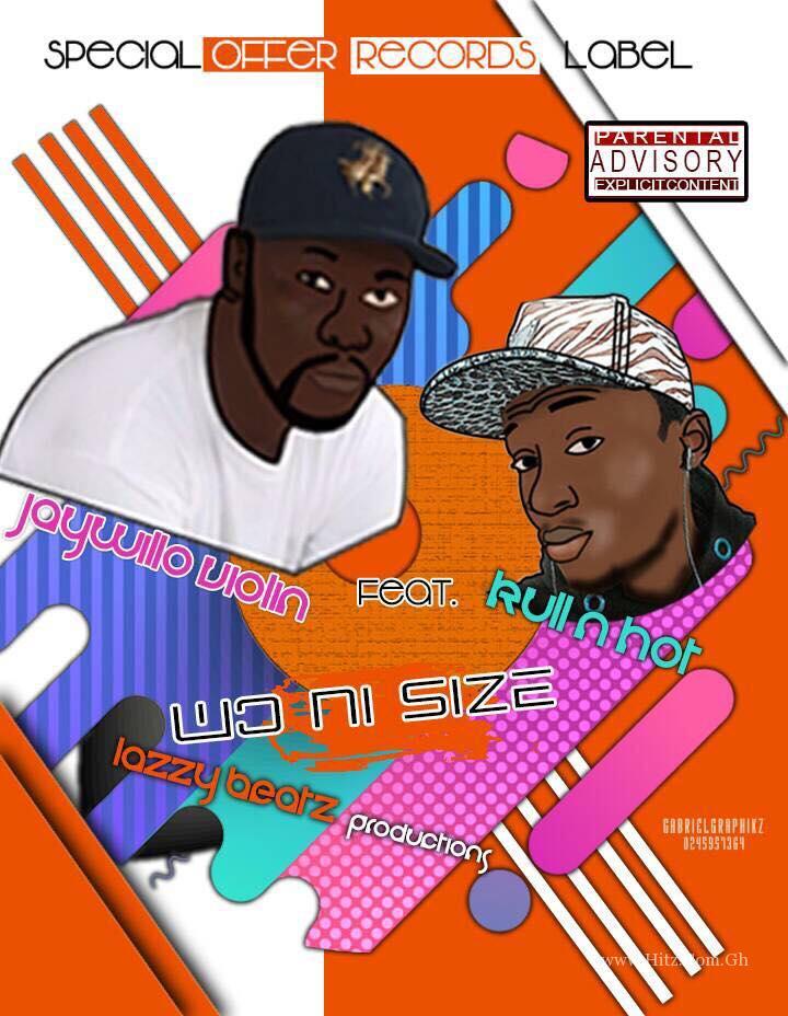 Jay Willow Violin – Woni Size (Feat. Kuul & Hot) (Prod. By Lazzy Beatz)