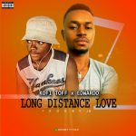 Kofi Toff x Edwardo – Long Distance Love (Prod. By JB)